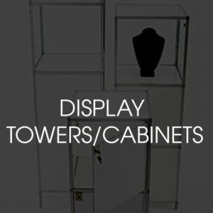 Display Towers/Cabinets